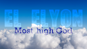 El-Elyon-Most-High-Godblog