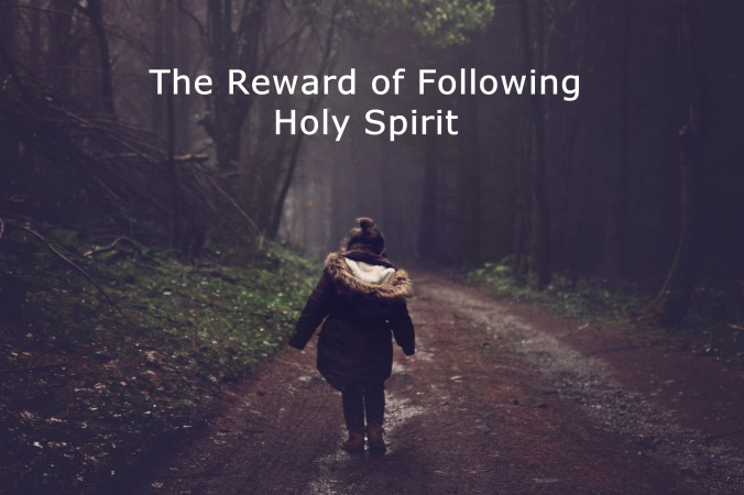 the-reward-of-following-holy-spirit